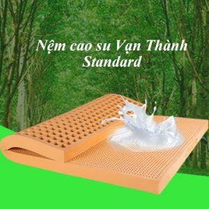 đại lý nệm cao su thiên nhiên vạn thành standard cao cấp