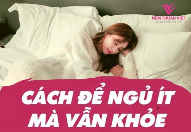 cách ngủ ít vẫn khỏe ngủ ít không mệt